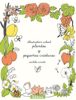 ILLUSTRATION SCHOOL. PLANTAS Y PEQUEÑAS CRIATURAS