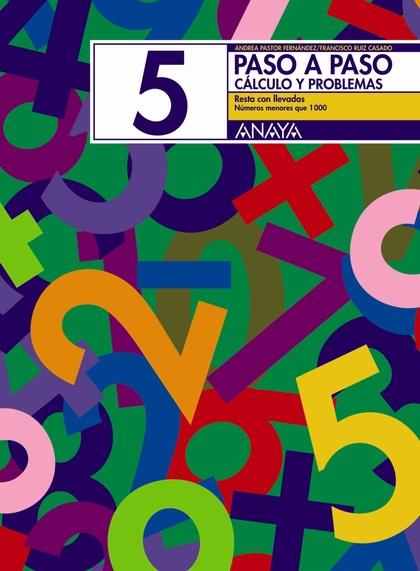 PASO A PASO, MATEMÁTICAS, CÁLCULO Y PROBLEMAS 5, EDUCACIÓN PRIMARIA, 1