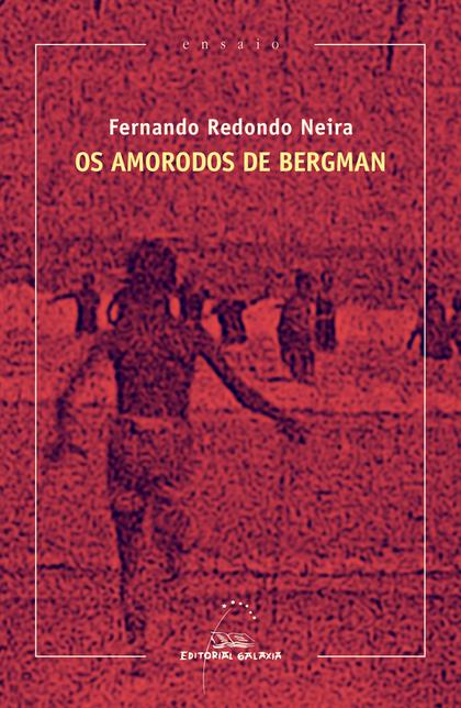 OS AMORODOS DE BERGMAN.