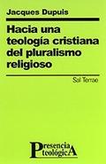 HACIA UNA TEOLOGIA CRISTIANA DEL PLURARISMO RELIGI