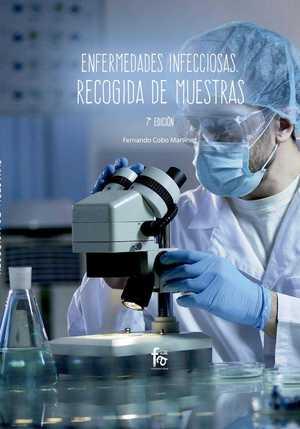 ENFERMEDADES INFECCIOSAS. RECOGIDA DE MUESTRAS-7ª EDICIÓN.
