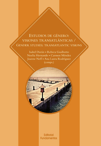 ESTUDIOS DE GÉNERO: VISIONAES TRANSATLÁNTICAS / GENER STUDIES: TRANSATLANTIC VIS