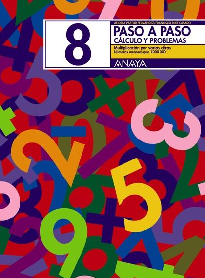 PASO A PASO, MATEMÁTICAS, CÁLCULO Y PROBLEMAS 8, EDUCACIÓN PRIMARIA, 2