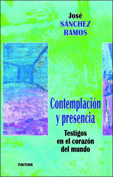 CONTEMPLACIÓN Y PRESENCIA: TESTIGOS EN EL CORAZÓN DEL MUNDO