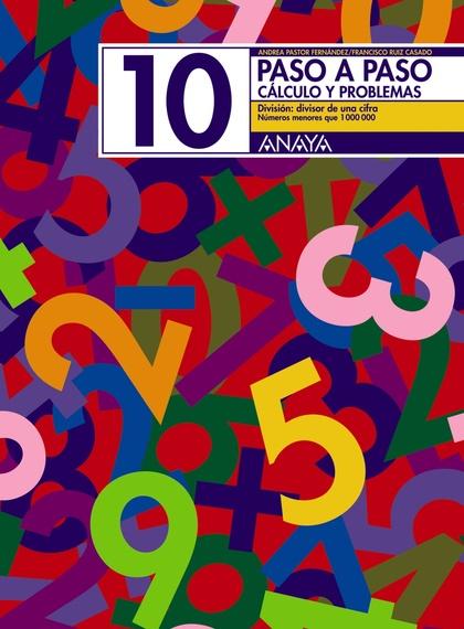 PASO A PASO, MATEMÁTICAS, CÁLCULO Y PROBLEMAS 10, EDUCACIÓN PRIMARIA,