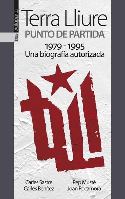 TERRA LLIURE. PUNTO DE PARTIDA 1979-1995