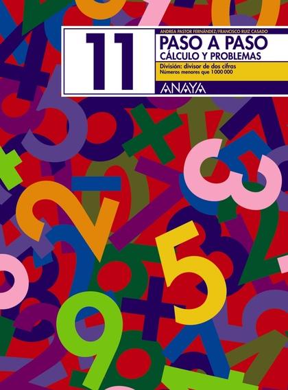 PASO A PASO, MATEMÁTICAS, CÁLCULO Y PROBLEMAS 11, EDUCACIÓN PRIMARIA,