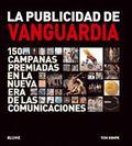 LA PUBLICIDAD DE VANGUARDIA: 150 CAMPAÑAS PREMIADAS EN LA NUEVA ERA DE LAS COMUNICACIONES