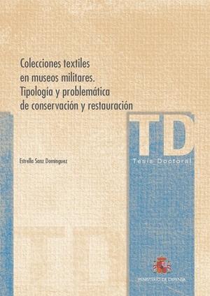 COLECCIONES TEXTILES EN MUSEOS MILITARES, TIPOLOGÍA Y PROBLEMÁTICA DE CONSERVACI.