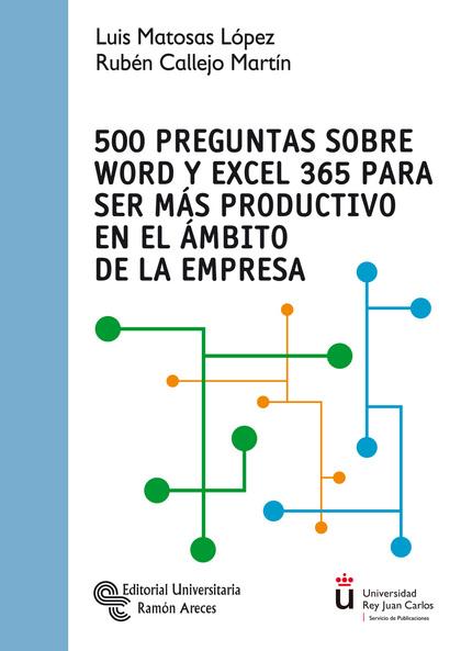 500 PREGUNTAS SOBRE WORD Y EXCEL 365 PARA SER MÁS PRODUCTIVO EN EL ÁMBITO DE LA