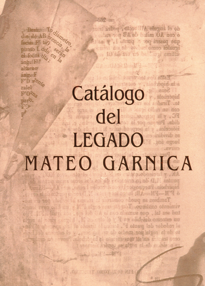 CATÁLOGO DEL LEGADO MATEO GARNICA