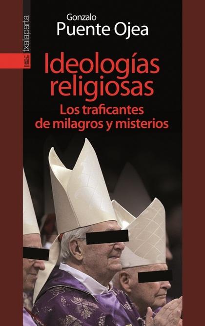 IDEOLOGÍAS RELIGIOSAS. LOS TRAFICANTES DE MILAGROS Y MISTERIOS.