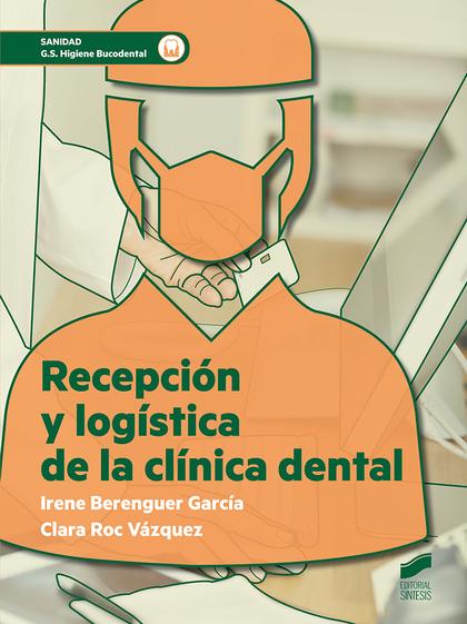 RECEPCIÓN Y LOGÍSTICA DE LA CLÍNICA DENTAL.