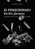EL PERIODISMO HECHO JIRONES                                                     LA DIGNIFICACIÓ