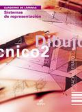 DIBUJO TÉCNICO, SISTEMAS DE REPRESENTACIÓN, 2 BACHILLERATO. CUADERNO DE LÁMINAS
