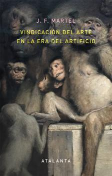 VINDICACIÓN DEL ARTE EN LA ERA DEL ARTIFICIO.