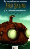 LAS AVENTURAS DE ABUD BALINO Y SU COCHAMBROSO SUBMARINO