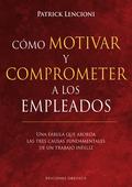 CÓMO MOTIVAR Y COMPROMETER A LOS EMPLEADOS (DIGITAL).
