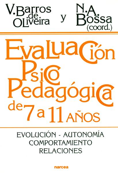 EVALUACIÓN PSICOPEDAGÓGICA DE 7 A 11 AÑOS: EVOLUCIÓN, AUTONOMÍA, COMPO