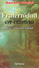 FRATERNIDAD EN CAMINO. HACIA LA ALTERIDAD