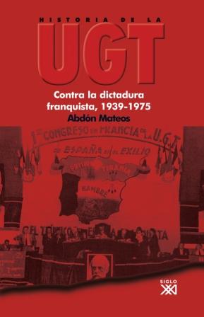 CONTRA LA DICTADURA FRANQUISTA, 1939-1975.CONTRA LA DICTADURA FRANQUISTA 1939 1975