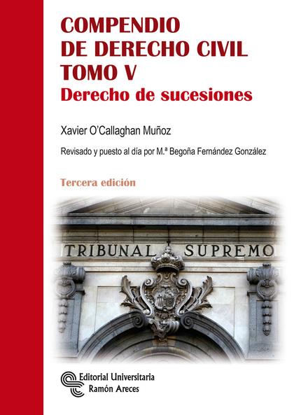 COMPENDIO DE DERECHO CIVIL. TOMO V                                              DERECHO DE SUCE