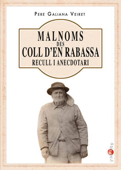 MALNOMS DES COLL D'EN RABASSA                                           RECULL I ANECDO