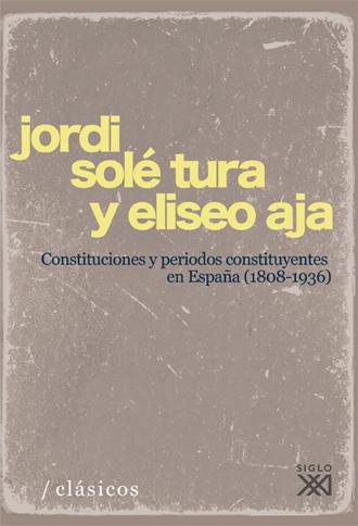 CONSTITUCIONES Y PERÍODOS CONSTITUYENTES EN ESPAÑA (1808-1936)