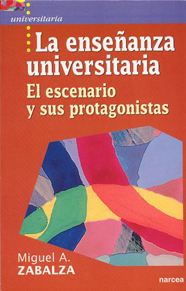 LA ENSEÑANZA UNIVERSITARIA: EL ESCENARIO Y SUS PROTAGONISTAS