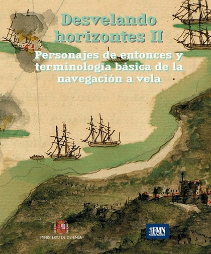 DESVELANDO HORIZONTES II. PERSONAJES DE ENTONCES Y TERMINOLOGÍA BÁSICA DE LA NAV