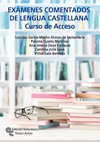 EXAMENES COMENTADOS DE LENGUA CASTELLANA