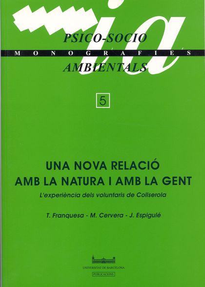 UNA NOVA RELACIÓ AMB LA NATURA I AMB LA GENT (L´EXPERIÈNCIA DELS VOLUNTARIS DE C