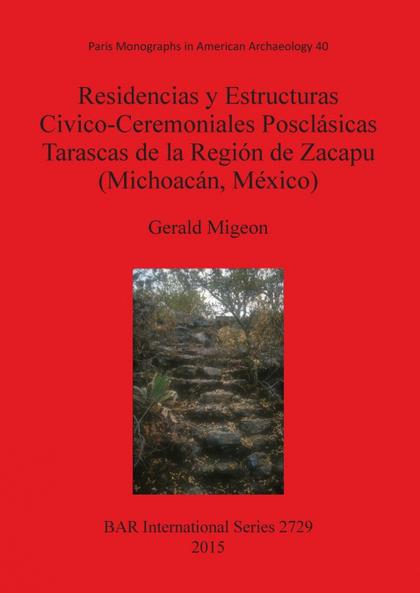 RESIDENCIAS Y ESTRUCTURAS CIVICO-CEREMONIALES POSCLÁSICAS TARASCAS DE LA REGIÓN.