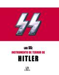 S.S. INSTRUMENTOS DE TERROR DE HITLER