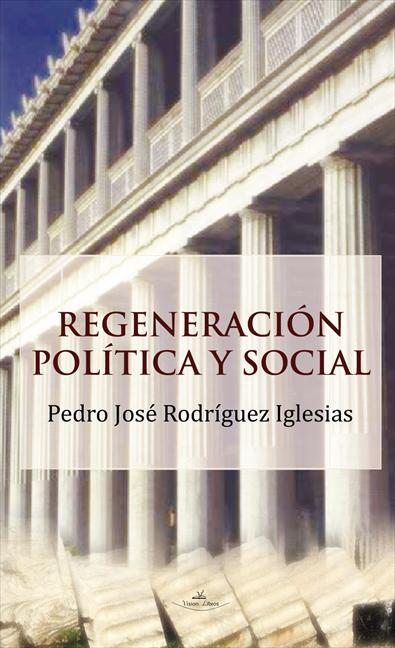 REGENERACIÓN POLÍTICA Y SOCIAL