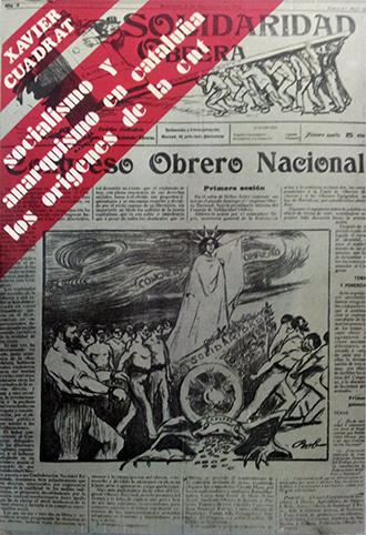 SOCIALISMO Y ANARQUISMO EN CATALUÑA (1899-1911). LOS ORÍGENES DE LA C.N.T..