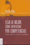 ELIJA AL MEJOR COMO ENTREVISTAR POR COMPETENCIAS NUEVA EDICION REVISAD