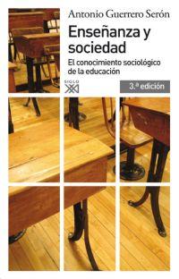 ENSEÑANZA Y SOCIEDAD. EL CONOCIMIENTO SOCIOLÓGICO DE LA EDUCACIÓN