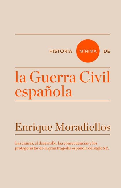 HISTORIA MÍNIMA DE LA GUERRA CIVIL ESPAÑOLA.