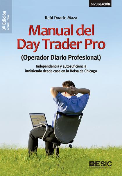 MANUAL DEL DAY TRADER PRO (OPERADOR DIARIO PROFESIONAL)