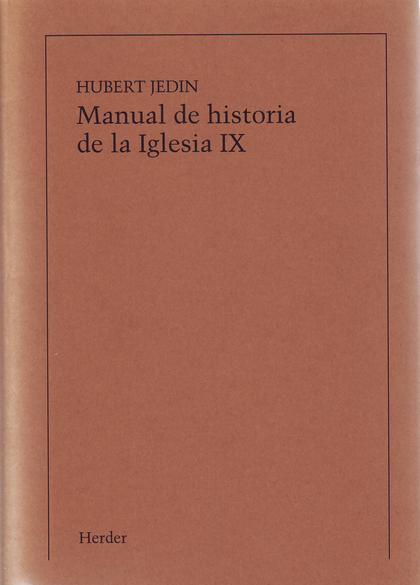 MANUAL DE HISTORIA DE LA IGLESIA IX: LA IGLESIA MUNDIAL DEL SIGLO XX. LA IGLESIA ENTRE LA REVOL