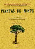 PLANTAS DE MONTE : PLANTAS ARBUSTIVAS Y HERBÁCEAS, PLANTAS ARBÓREAS, ÁRBOLES MADERABLES, FRUCTÍ