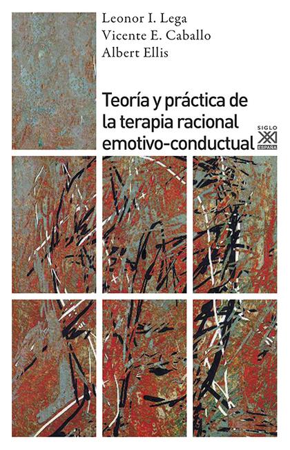 TEORÍA Y PRÁCTICA DE LA TERAPIA RACIONAL EMOTIVO-CONDUCTUAL