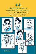 44 ESCRITORES DE LA LITERATURA UNIVERSAL.