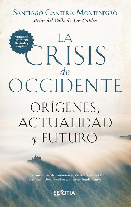 LA CRISIS DE OCCIDENTE. ORÍGENES, ACTUALIDAD Y FUTURO