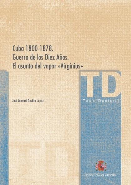 CUBA 1800-1878. GUERRA DE LOS DIEZ AÑOS. EL ASUNTO DEL VAPOR ´VIRGINIUS´.