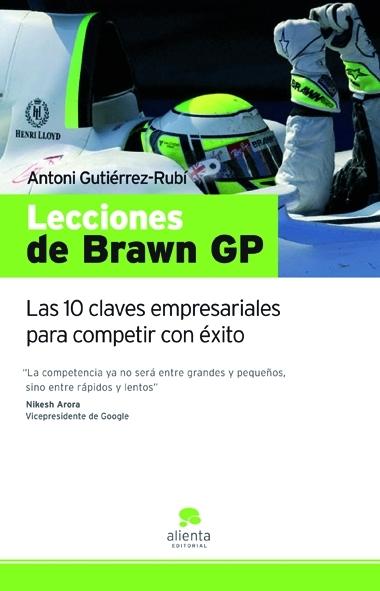 LECCIONES DE BRAWN GP. LAS 10 CLAVES EMPRESARIALES PARA COMPETIR CON ÉXITO