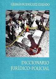 DICCIONARIO JURÍDÍCO-POLICIAL.