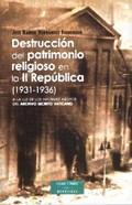 DESTRUCCIÓN DEL PATRIMONIO RELIGIOSO EN LA II REPÚBLICA (1931-1936) : A LA LUZ DE LOS INFORMES