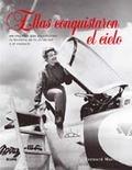 ELLAS CONQUISTARON EL CIELO. ELLAS CONQUISTARON EL CIELO